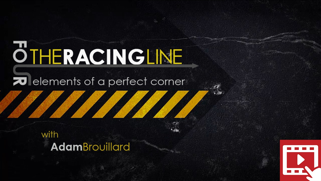 The Racing Line - Four Elements of a Perfect Corner with Adam Brouillard
